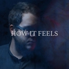 Couverture de l'album How It Feels - Single
