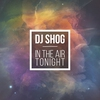 Cover of the track In the Air Tonight (Shogs 2 Faces Mix)