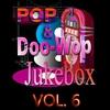 Cover of the album Pop & Doo-Wop Jukebox, Vol. 6