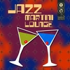 Cover of the album Jazz Martini Lounge