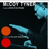 Cover of the album McCoy Tyner Plays John Coltrane: Live at the Village Vanguard