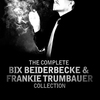 Cover of the album The Complete Bix Beiderbecke & Frankie Trumbauer Collection