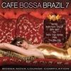 Couverture de l'album Cafe Bossa Brazil, Vol. 7 (Bossa Nova Lounge Compilation)