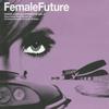 Cover of the album Female Future - Phazz-A-Delic Uppercuts, Vol. 2