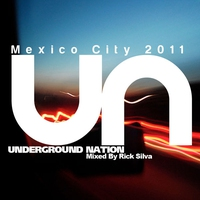 Cover of the track Underground Nation - Mexico City 2011, Mixed By Rick Silva