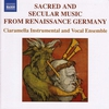 Couverture de l'album Sacred and Secular Music from Renaissance Germany