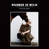 Couverture de l'album Silence Is Wild
