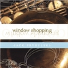 Cover of the album Window Shopping