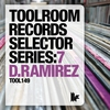 Cover of the album Toolroom Records Selector Series: 7 - D.Ramirez