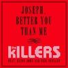 Couverture de l'album Joseph, Better You Than Me (feat. Elton John & Neil Tennant) - Single