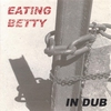 Cover of the album Eating Betty In Dub