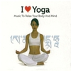 Cover of the album I Love Yoga, Vol.1 (Music To Relax Your Body And Mind)