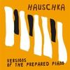 Cover of the album Versions of the Prepared Piano