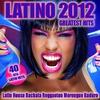 Cover of the album Latino 2012 Greatest Hits (Latin House, Bachata, Reggaeton, Merengue, Kuduro)