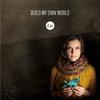 Couverture de l'album Build My Own World