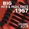 Cover of the album Big Hits & Highlights of 1957, Vol. 4
