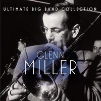 Couverture du titre Ultimate Big Band Collection: Glenn Miller