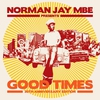 Cover of the album Norman Jay MBE Presents Good Times - 30th Anniversary Edition