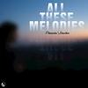 Couverture de l'album All These Melodies