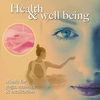 Cover of the album Health & Wellbeing - Yoga, Massage and Meditation