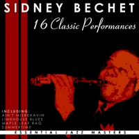 Couverture du titre 16 Classic Performances: Sidney Bechet