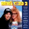 Couverture de l'album Wayne's World 2 (Music from the Motion Picture)