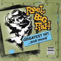 Cover of the track Reel Big Fish: Greatest Hit and More