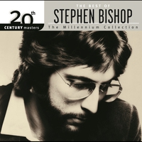 Cover of the track 20th Century Masters: The Millennium Collection: The Best of Stephen Bishop