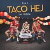 Cover of the album Taco Hej (Me. Gu$ta) - Single