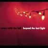 Couverture de l'album Beyond the Last Light