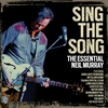 Cover of the album Sing the Song: The Essential Neil Murray
