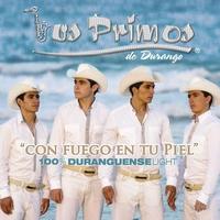 Couverture du titre Con Fuego en Tu Piel...100% Duranguense Light