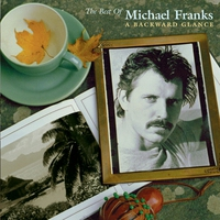 Cover of the track The Best Of Michael Franks: A Backward Glance