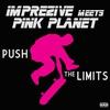 Couverture de l'album Push the Limits (Imprezive meets Pink Planet)