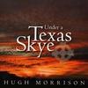 Couverture de l'album Under a Texas Skye