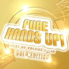 Cover of the album Mental Madness pres. Pure Hands Up! Gold Edition (Das Beste aus 10 Volumes)