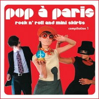 Cover of the track Pop a Paris - Rock N' Roll and Mini Skirts, Vol. 1