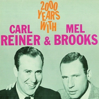 Cover of the track 2000 Years With Carl Reiner & Mel Brooks