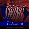 Couverture de l'album Jazz Journeys Presents High Speed Swing - Vol. 4 (100 Essential Tracks)