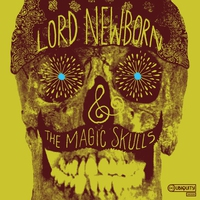 Cover of the track Lord Newborn and the Magic Skulls