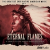 Cover of the album The Greatest Ever Native American Music, Vol. 3: Eternal Flames - Deluxe Edition