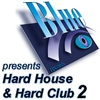 Cover of the album Blue Records Presents Hard House & Hard Club 2
