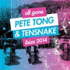 Cover of the album All Gone Pete Tong & Tensnake Ibiza 2014