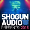 Cover of the album Shogun Audio Presents: 2015