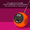 Cover of the album Club Culture for Urban Listening - Chill House