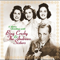 Couverture du titre A Merry Christmas with Bing Crosby & The Andrews Sisters (Remastered)