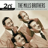 Cover of the album 20th Century Masters: The Millennium Collection: The Best of The Mills Brothers