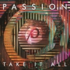 Cover of the album Passion: Take It All (Deluxe Edition / Live)