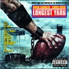 Cover of the album The Longest Yard (Music from and Inspired by the Motion Picture)