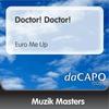 Couverture de l'album Doctor! Doctor! (Euro Me Up) - Single